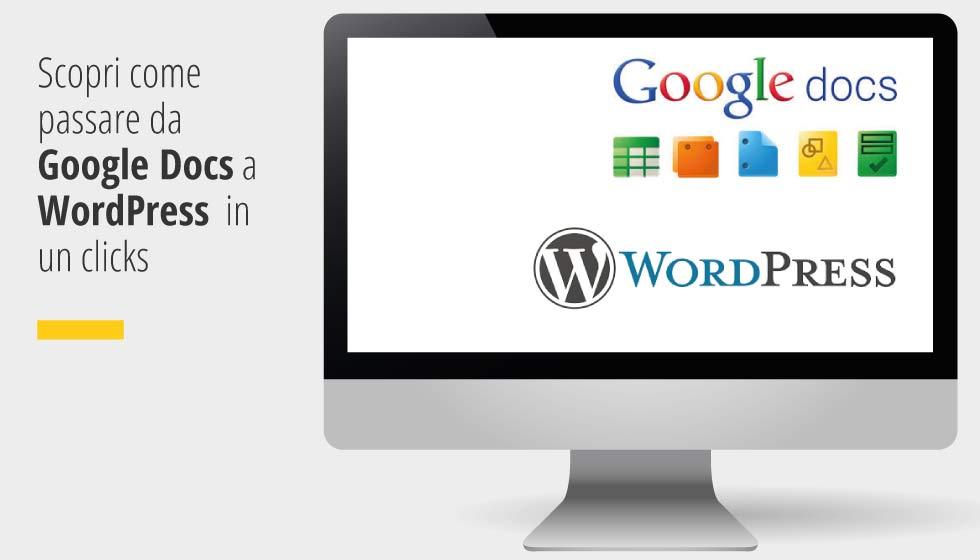 Scopri come passare da Google Docs a WordPress in un clicks
