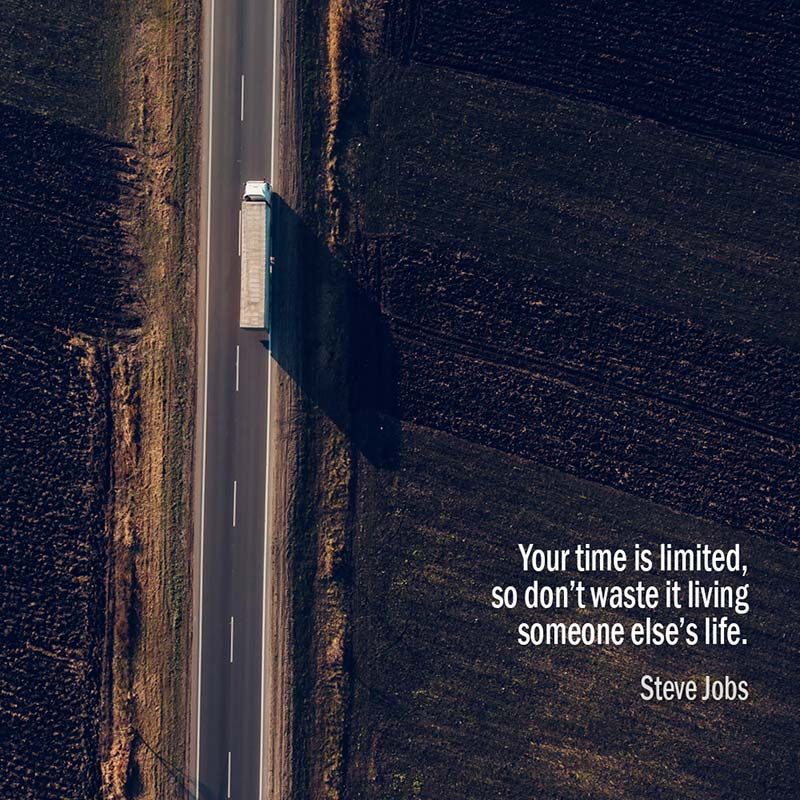 Il Vostro Tempo è Limitato, Perciò Non Sprecatelo Vivendo La Vita Di Qualcun'altro. Steve Jobs