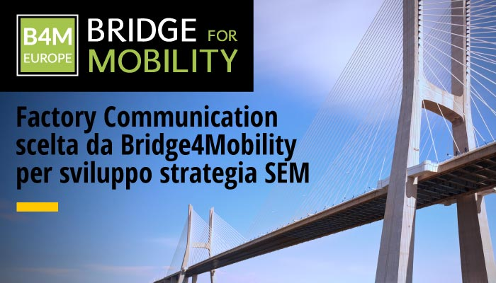 Factory Communication, Scelta Da Bridge4Mobility, Per Sviluppo Strategia SEM (Search Engine Marketing)