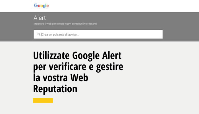 Factory Communication Ti Consiglia Google Alert Per Monitorare La Tua Web Repuation