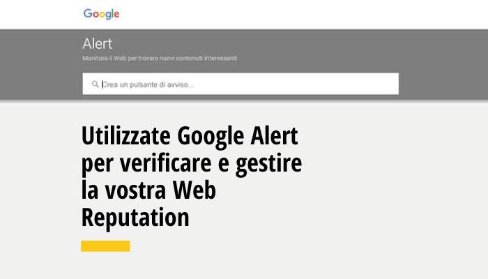 Factory Communication Ti Consiglia Google Alert Per Monitorare La Tua Web Repuation