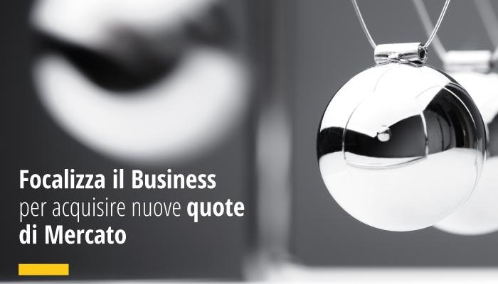 Focalizza Il Business Per Acquisire Nuove Quote Di Mercato