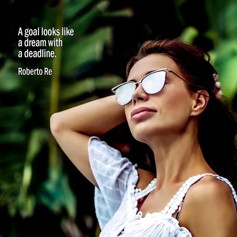 Un obiettivo non è nient'altro che un sogno con una scadenza. Roberto Re
