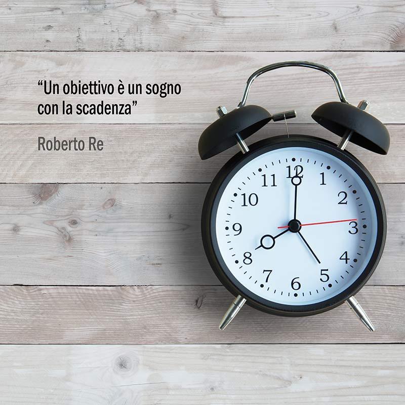 Citazione Di Roberto Re Un Obiettivo è Un Sogno Con La Scadenza