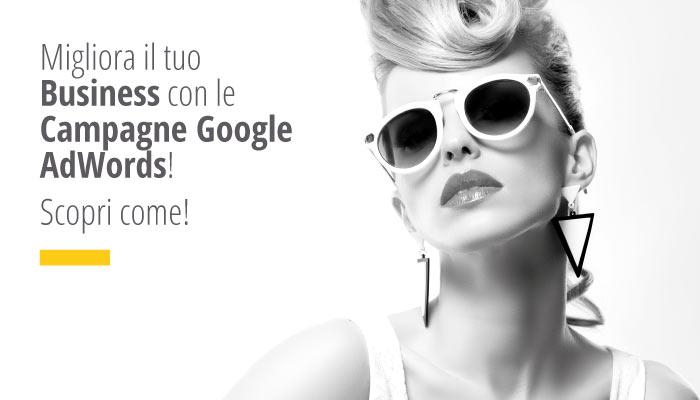 Migliora il tuo Business con le Campagne Google AdWords