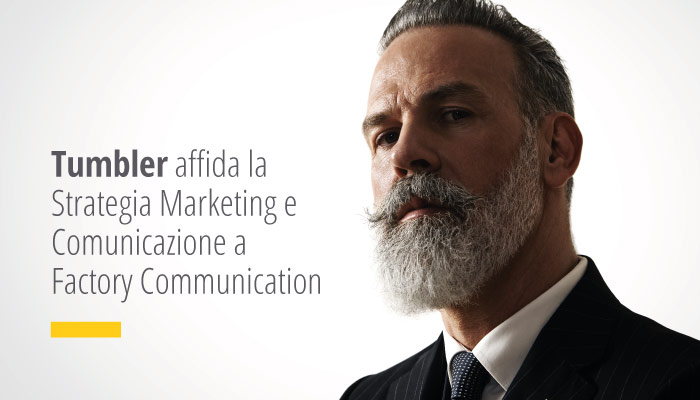 Tumbler affida la Strategia Marketing e Comunicazione a Factory Communication