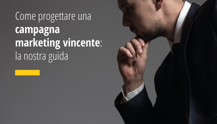 Come Progettare Una Campagna Marketing Vincente: La Nostra Guida