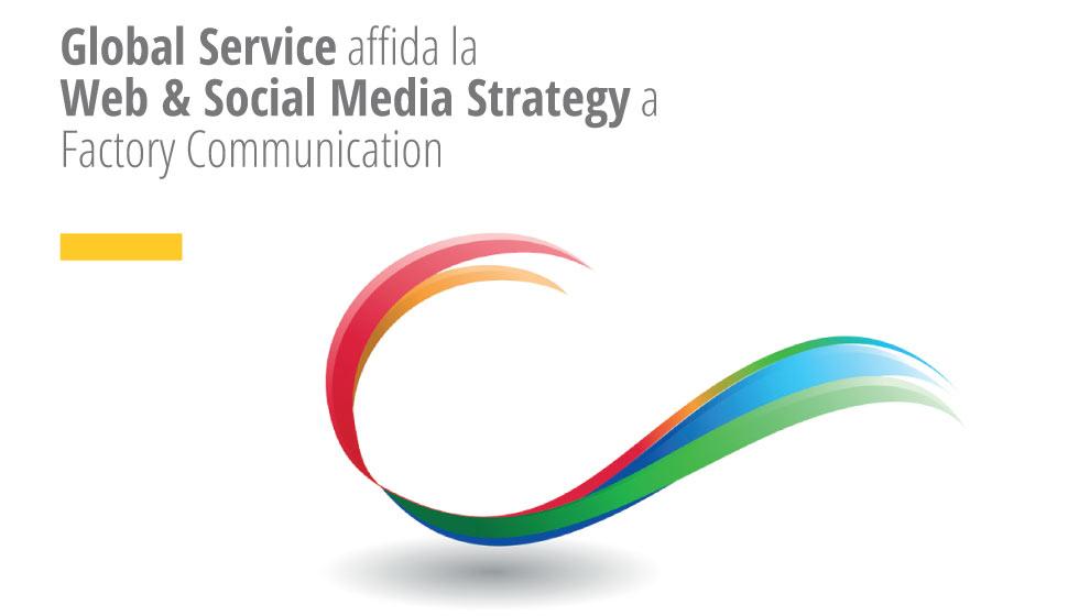 Global Service Affida La Web E Social Media Strategy A Factory Communication