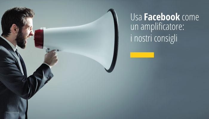 Usa Facebook Come Un Amplificatore