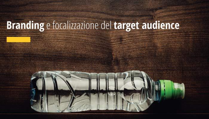 Branding e focalizzazione del target audience