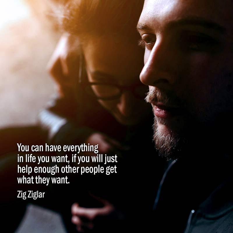 Nella Vita Puoi Ottenere Tutto Quello Che Vuoi Se Aiuti Le Altre Persone Ad Ottenere Quello Che Loro Vogliono. Zig Ziglar