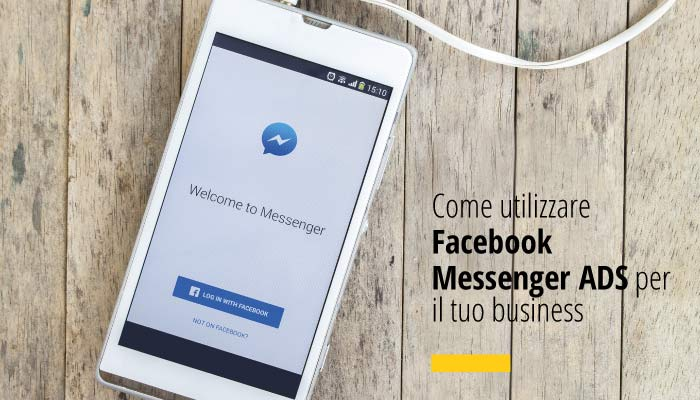 Come Utilizzare Facebook Messenger ADS Per Il Tuo Business