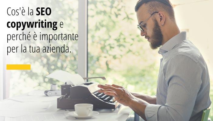 Cos'è la SEO copywriting e perché è importante per la tua azienda