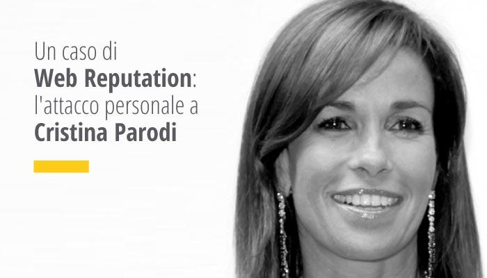 Un Caso Di Web Reputation: L'attacco Personale A Cristina Parodi