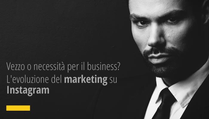 Vezzo O Necessità Per Il Business? L'evoluzione Del Marketing Su Instagram