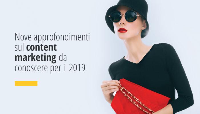 Nove approfondimenti sul content marketing da conoscere per il 2019