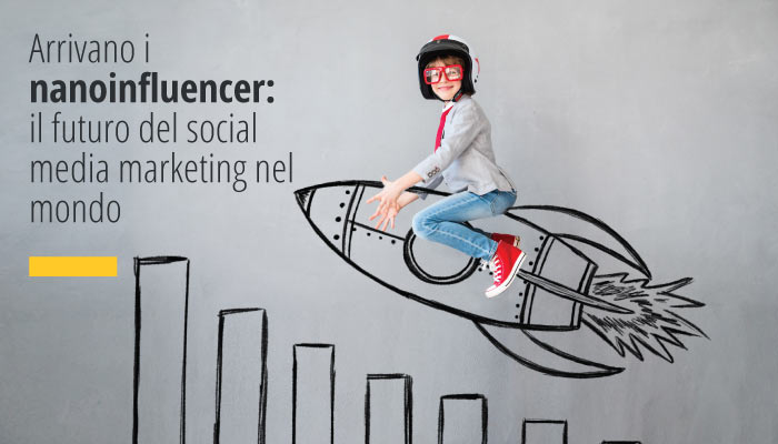 Arrivano I Nano Influencer: Il Futuro Del Social Media Marketing Nel Mondo