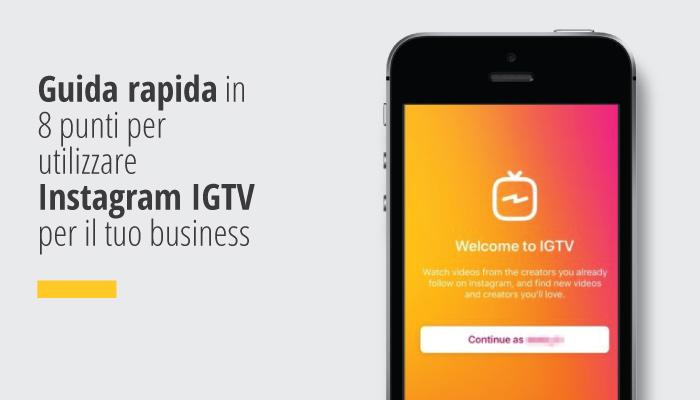 Guida rapida in 8 punti per utilizzare Instagram IGTV per il tuo business