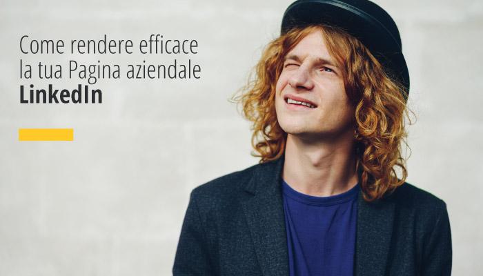 Come Rendere Efficace La Tua Pagina Aziendale LinkedIn