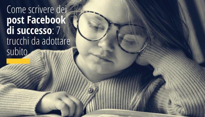Come Scrivere Dei Post Facebook Di Successo: 7 Trucchi Da Adottare Subito