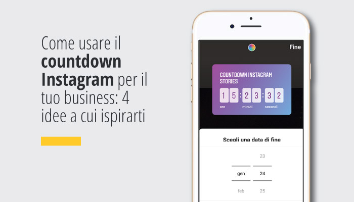 Come Usare Il Countdown Instagram Per Il Tuo Business: 4 Idee A Cui Ispirarti