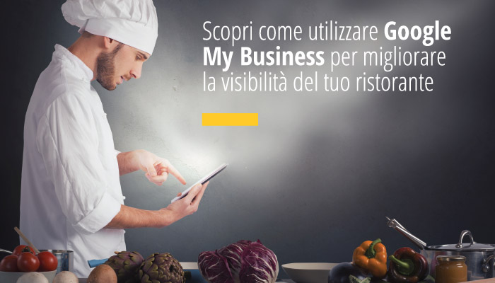 Scopri come utilizzare Google My Business per migliorare la visibilità del tuo ristorante