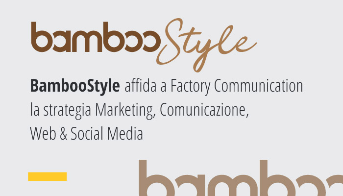 BambooStyle Affida A Factory Communication La Strategia Marketing, Comunicazione, Web & Social Media