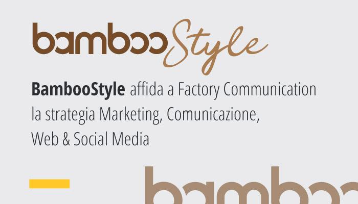 BambooStyle Affida A Factory Communication Strategia Marketing E Comunicazione