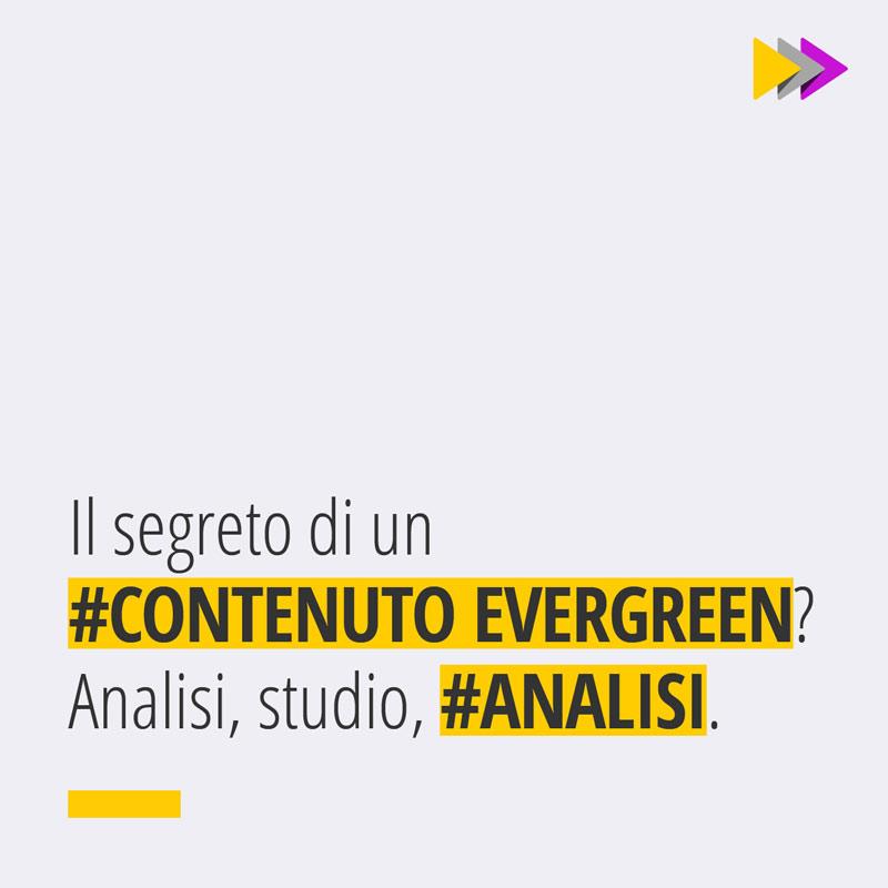 Il segreto di un #CONTENUTO EVERGREEN? Analisi, studio, #ANALISI.