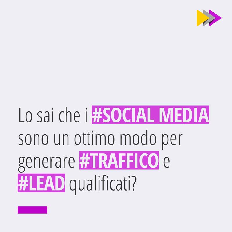 Lo sai che i #SOCIAL MEDIA sono un ottimo modo per generare #TRAFFICO e #LEAD qualificati?
