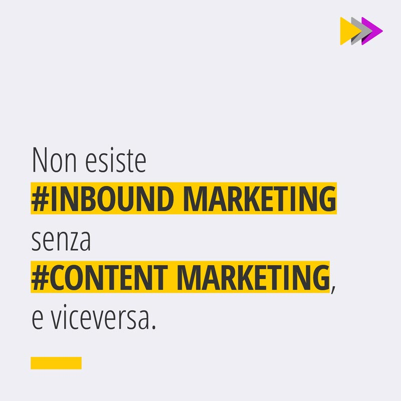 Non esiste #INBOUND MARKETING senza #CONTENT MARKETING e viceversa.