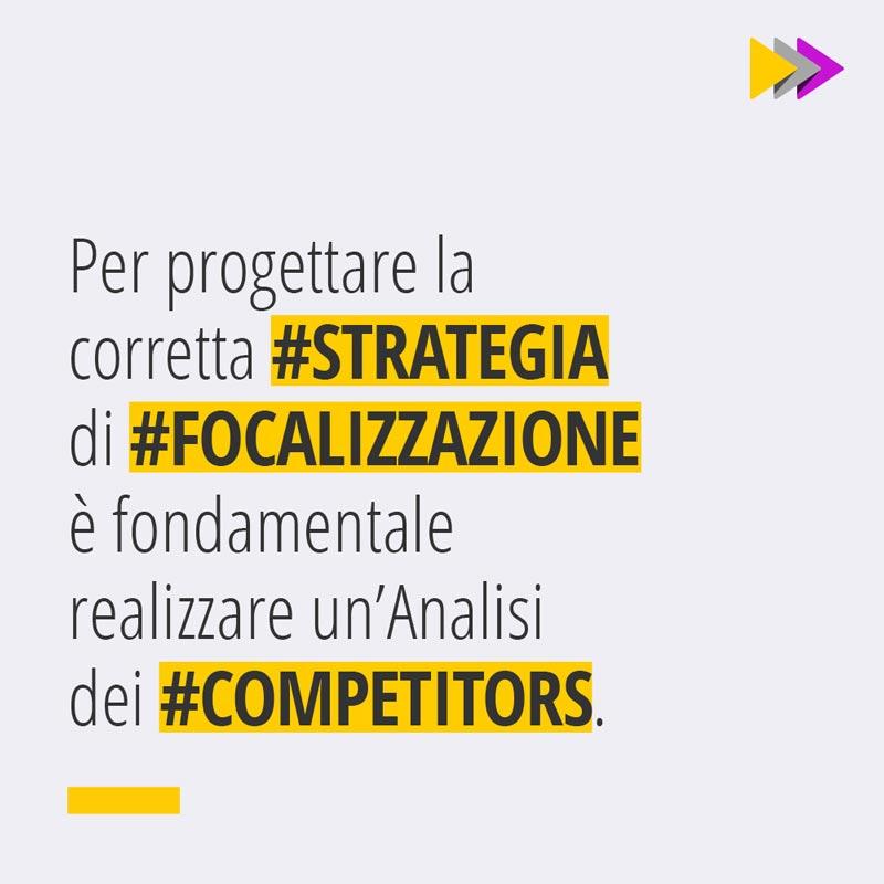 Per progettare la corretta #STRATEGIA di #FOCALIZZAZIONE è fondamentale realizzare un'Analisi dei #COMPETITORS.