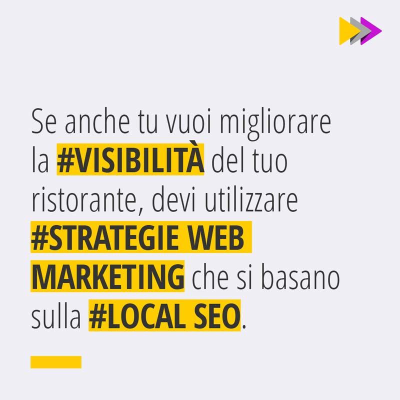 Se anche tu vuoi migliorare la #VISIBILITÀ del tuo ristorante devi utilizzare #STRATEGIE WEB MARKETING che si basano sulla #LOCAL SEO