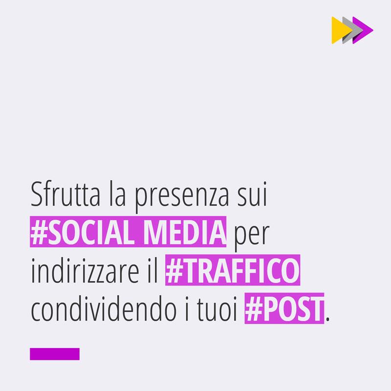 Sfrutta la presenza sui #SOCIAL MEDIA per indirizzare il #TRAFFICO condividendo i tuoi #POST.