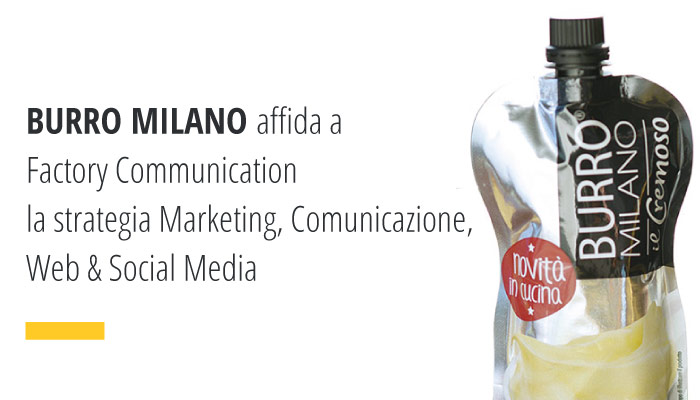 BURRO MILANO affida a Factory Communication la strategia Marketing, Comunicazione, Web & Social Media