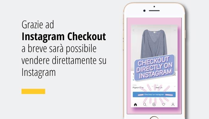 Grazie All'e-commerce Su Instagram Checkout A Breve Sara Possibile Vendere Direttamente Su Instagram