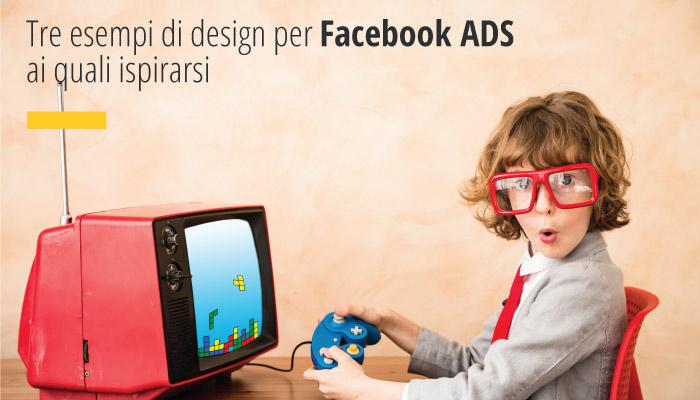 Tre Esempi Di Design Per Realizzare Le Tue Campagne PPC Con Facebook ADS