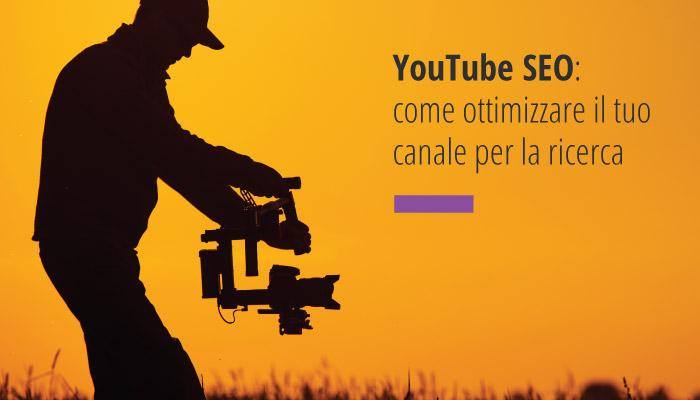 YouTube SEO: cinque tecniche per ottimizzare il tuo canale