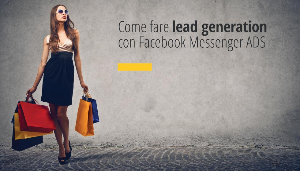 Come Fare Lead Generation Con Facebook Messenger ADS
