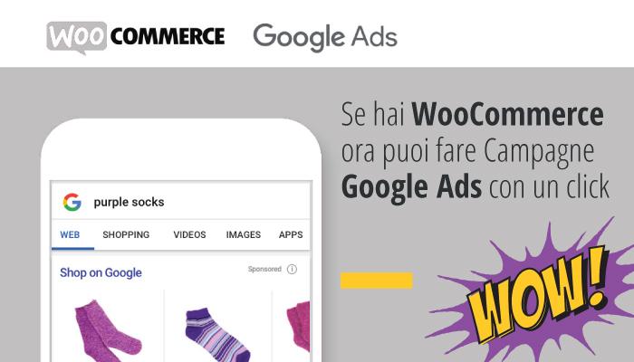 Se hai WooCommerce ora puoi fare Campagne Google Ads con un click
