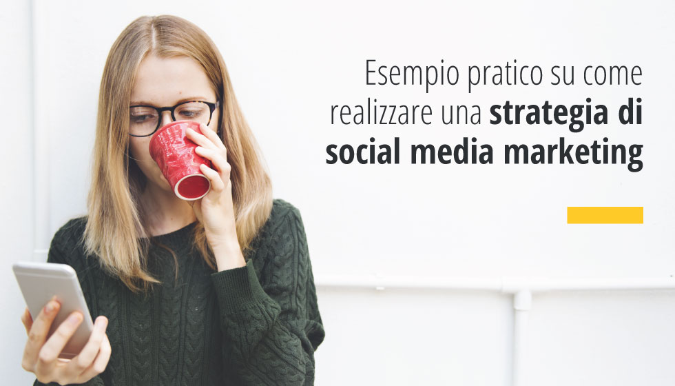 Esempio Pratico Su Come Realizzare Una Strategia Di Web Marketing