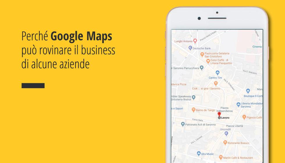 Google Maps può rovinare il business di alcune aziende