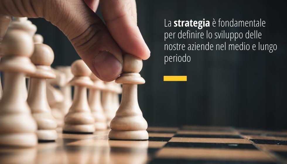 La Strategia è Fondamentale Per Definire Lo Sviluppo Delle Nostre Aziende Nel Medio E Lungo Periodo