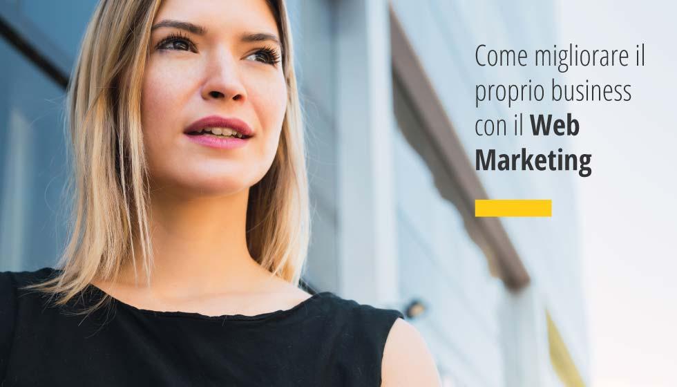 Come Migliorare Il Proprio Business Con Il Web Marketing