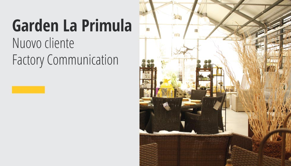 Garden La Primula Cliente Factory Communication