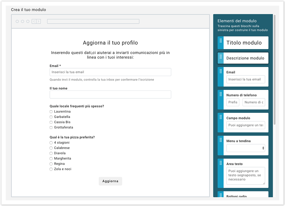 Grazie all'editor drag & drop di MailUp è possibile creare moduli di profilazione in modo semplice e rapido. E' possibile costruire un modulo senza alcuna conoscenza di linguaggio HTML.