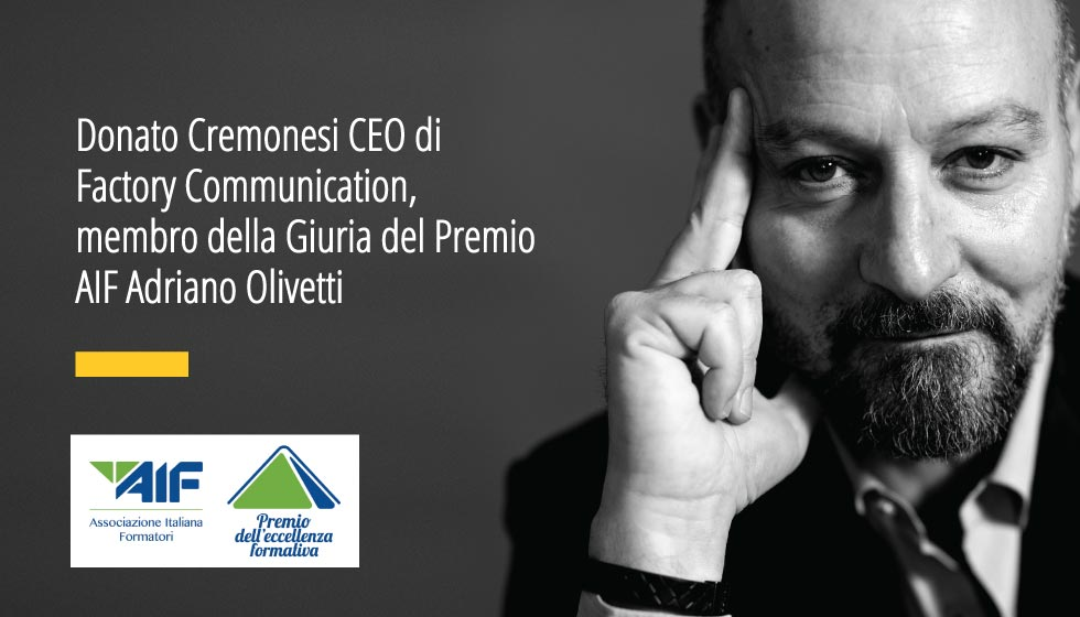 Donato Cremonesi CEO Di Factory Communication, Agenzia Marketing E Comunicazione Web & Social Media Strategy, Membro Giuria Premio AIF Adriano Olivetti