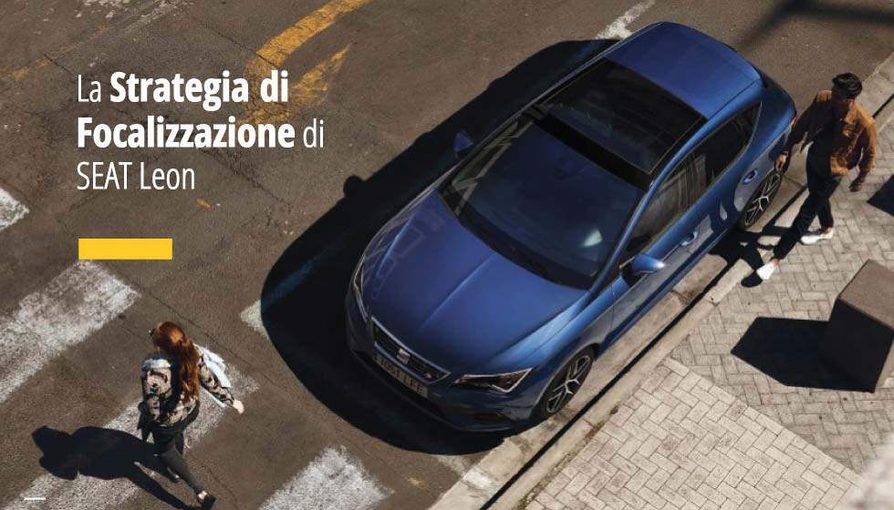 Lo Spot Di SEAT Leon: Cervello. Cuore. Fegato è Un Ottimo Esempio Di Strategia Di Focalizzazione. Scopri Perché Può Farti Vincere Sul Mercato