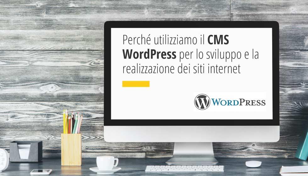 Perché Utilizziamo Il CMS WordPress Per Lo Sviluppo E La Realizzazione Dei Siti Internet