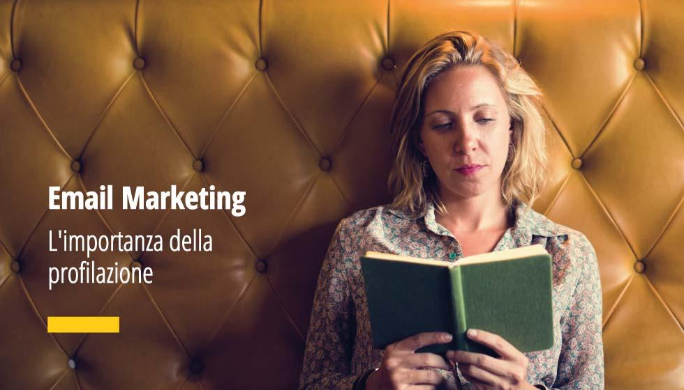 Nell'Email Marketing La Profilazione è Fondamentale Per Realizzare Una Comunicazione Utile Ed Efficace Per I Nostri Utenti. Soddisfa I Suoi Bisogni E Crei Fidelizzazione!